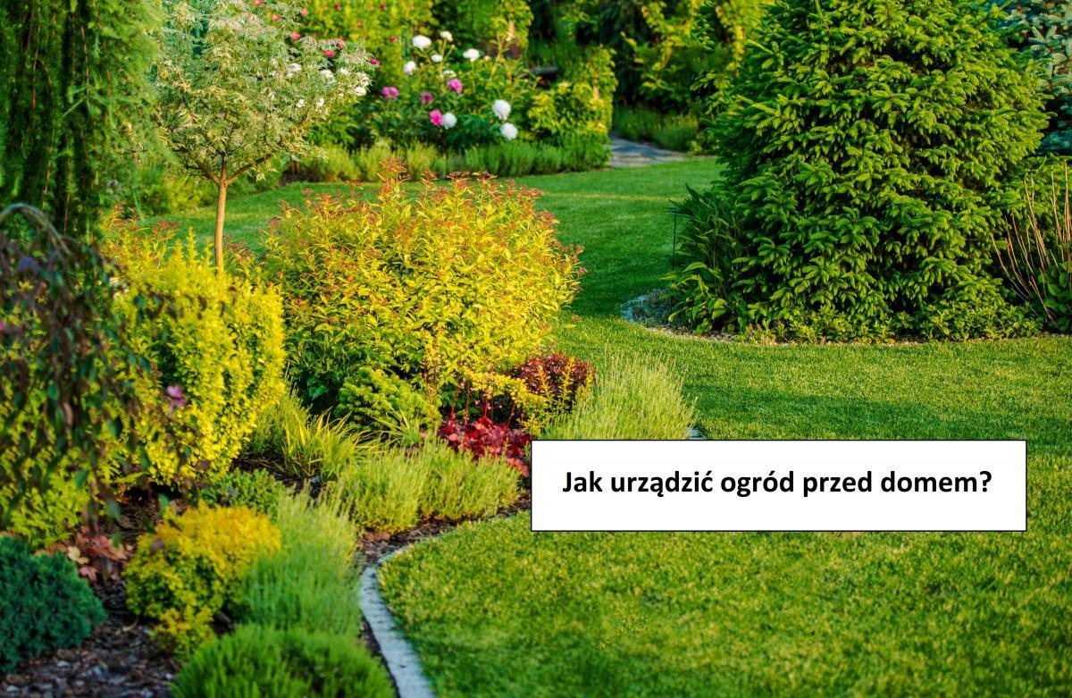 Jak urządzić ogród przed domem?